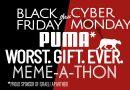 """Mach mit beim Puma """"Schlimmstes. Geschenk. Aller Zeiten."""" Meme-a-Thon"""